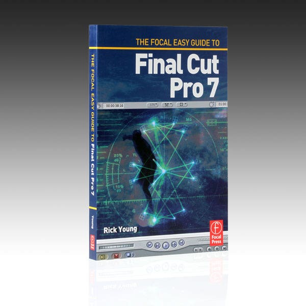 The Focal Easy Guide to Final Cut Pro 7 Book