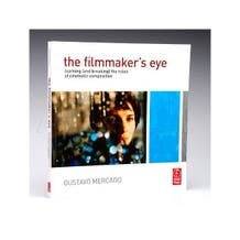 The Filmmaker's Eye Learning (and breaking) the rules of cinematic composition by Gustavo Mercado Paperback Book 9780240812175
