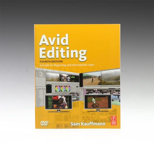 Avid Editing. 4th Edition. Sam Kauffmann