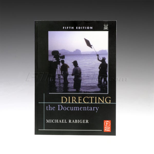 Directing the Documentary. 5th  ED. Rabiger.
