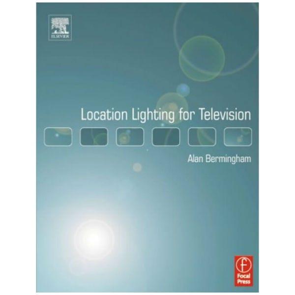 Location Lighting for Television:  Alan Bermingham ISBN: 024051937X