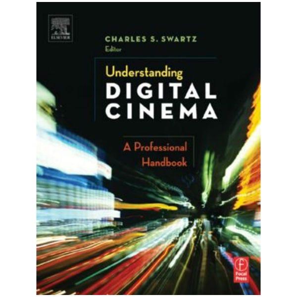 Understanding Digital Cinema by Charles Swartz