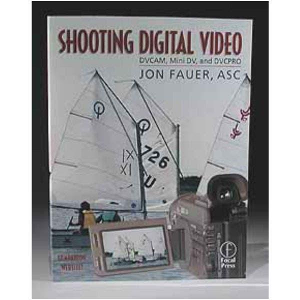 Shooting Digital Video by Jon Fauer ASC.