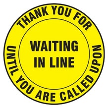 """Accuform Slip-Gard Floor Sign: Thank You For Waiting In Line Until You Are Called Upon - Yellow Circle (17"""")"""