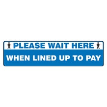"Accuform Slip-Gard Floor Sign: Please Wait Here When Lined Up To Pay - Blue Rectangle (6"" x 24"")"